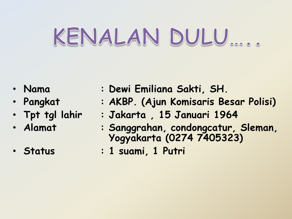 KENALAN DULU….. Nama : Dewi Emiliana Sakti, SH.