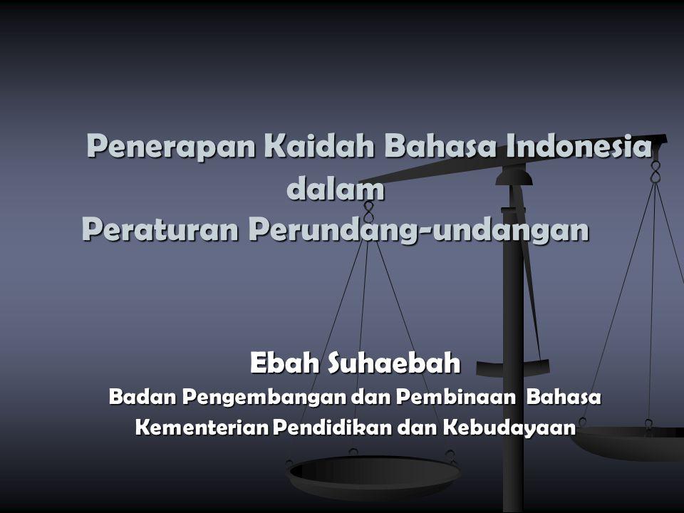Penerapan Kaidah Bahasa Indonesia dalam Peraturan Perundang-undangan