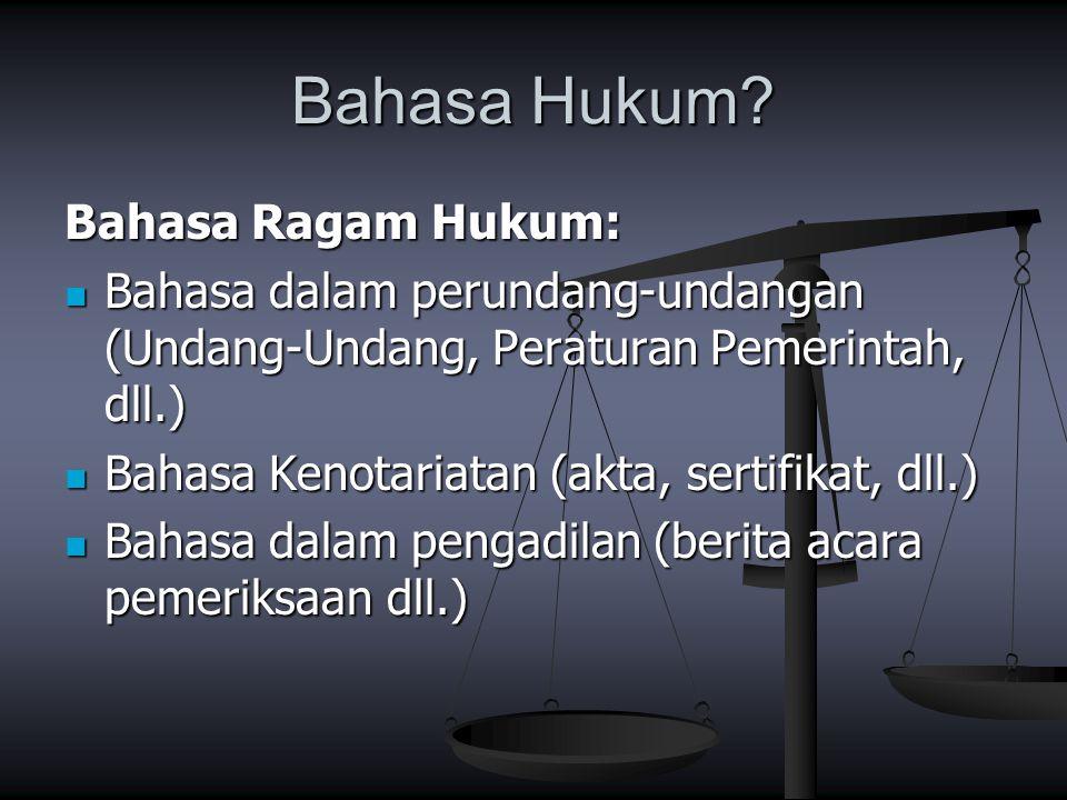 Bahasa Hukum Bahasa Ragam Hukum:
