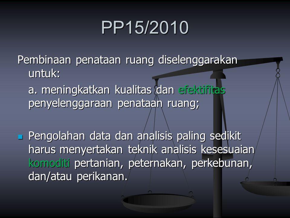 PP15/2010 Pembinaan penataan ruang diselenggarakan untuk: