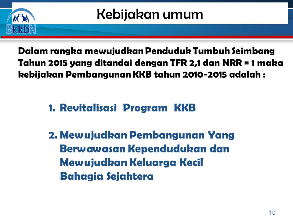 Kebijakan umum Revitalisasi Program KKB