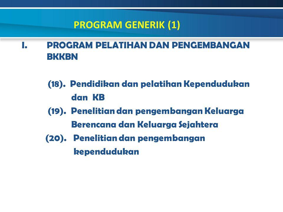 PROGRAM GENERIK (1) PROGRAM PELATIHAN DAN PENGEMBANGAN BKKBN