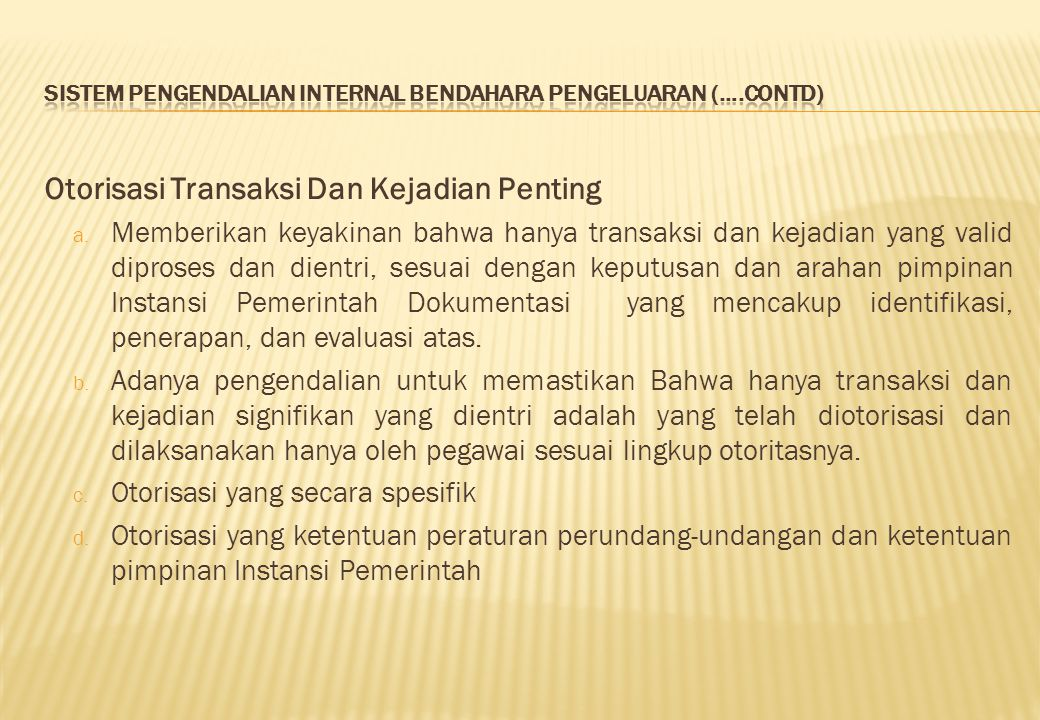 SISTEM PENGENDALIAN INTERNAL BENDAHARA PENGELUARAN (….contd)