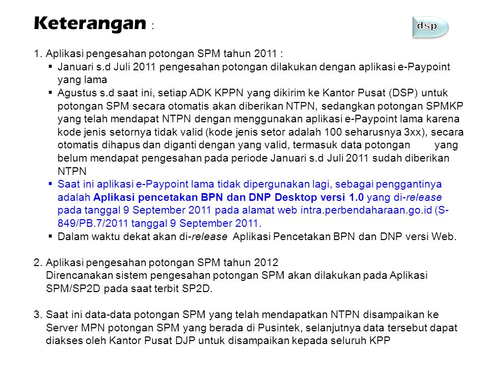 Keterangan : dsp Aplikasi pengesahan potongan SPM tahun 2011 :