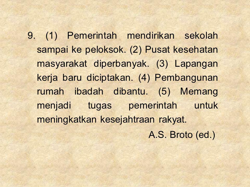9. (1) Pemerintah mendirikan sekolah sampai ke peloksok