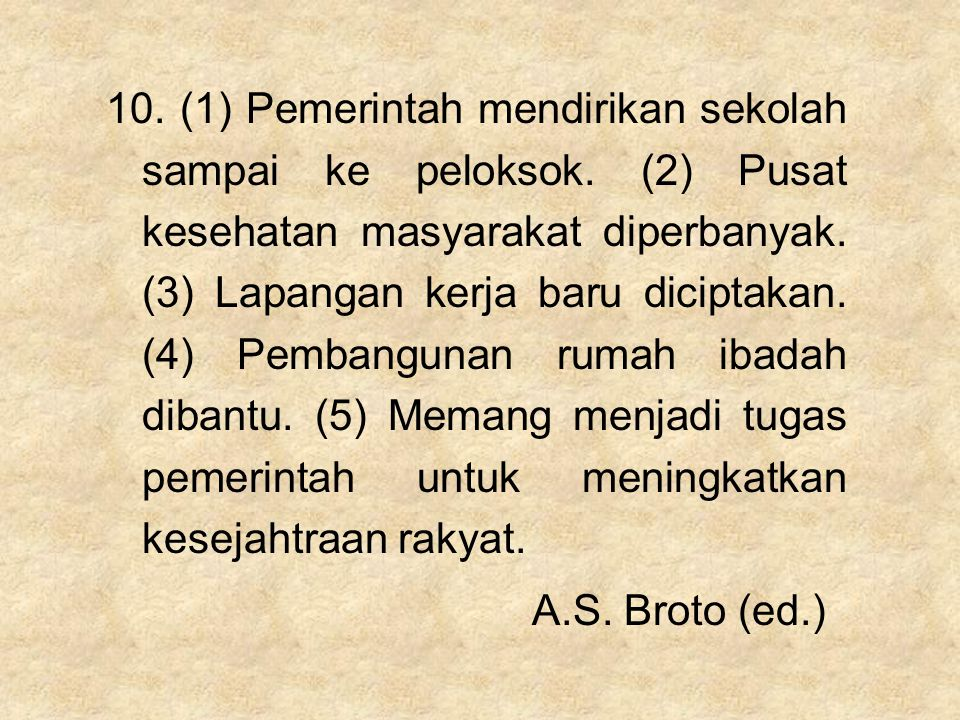 10. (1) Pemerintah mendirikan sekolah sampai ke peloksok