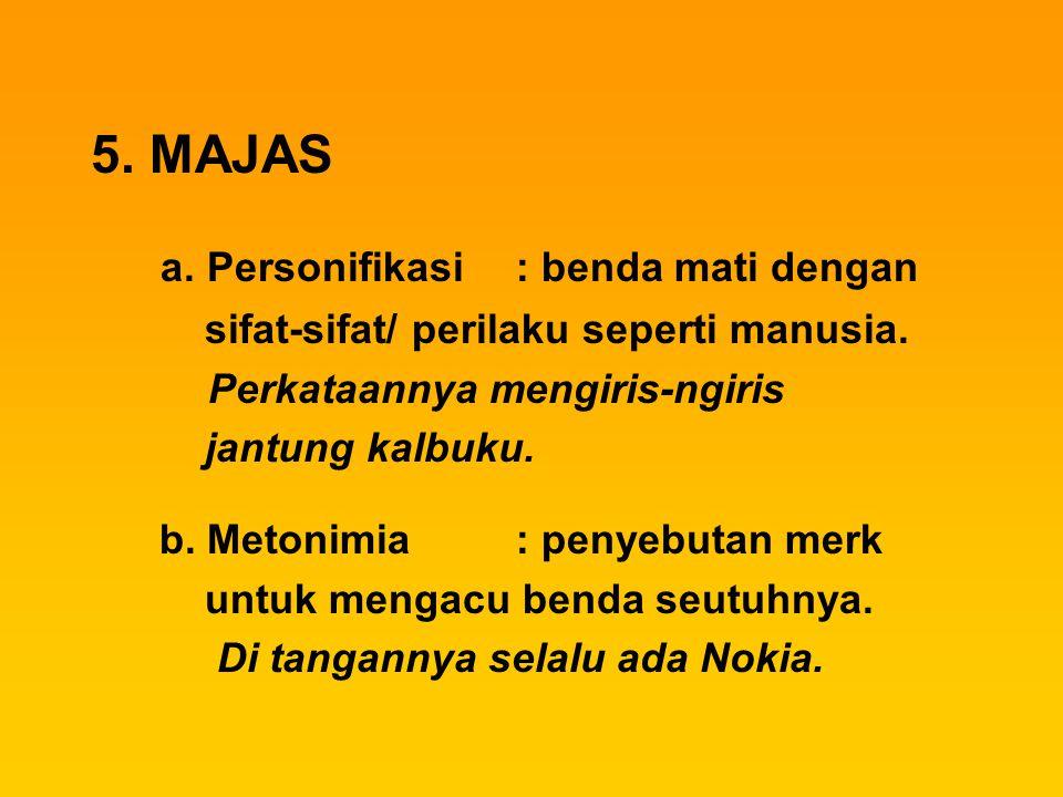 5. MAJAS a. Personifikasi : benda mati dengan
