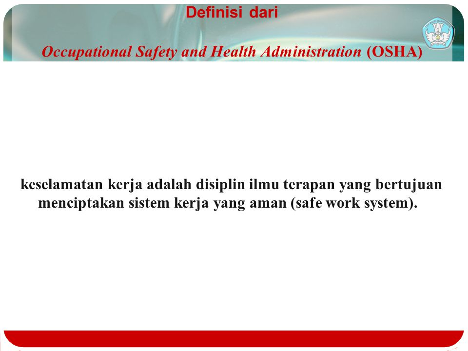 Definisi dari Occupational Safety and Health Administration (OSHA)