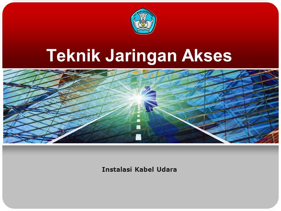 Teknik Jaringan Akses Instalasi Kabel Udara