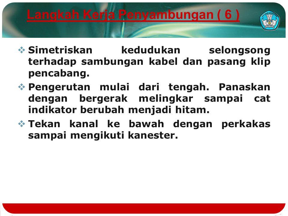 Langkah Kerja Penyambungan ( 6 )