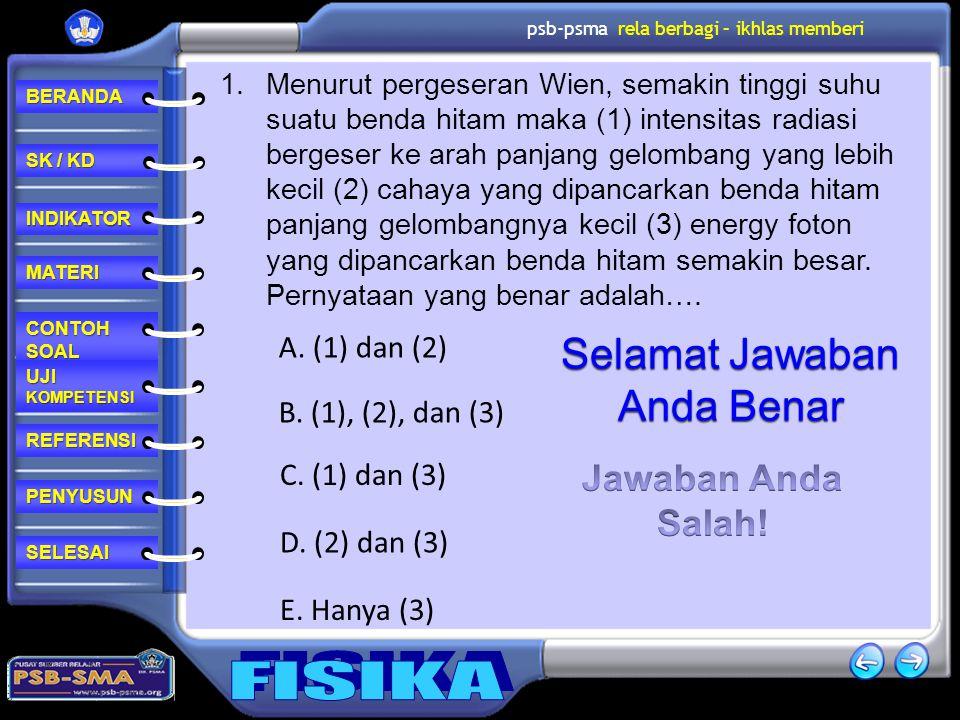 Selamat Jawaban Anda Benar Jawaban Anda Salah! A. (1) dan (2)