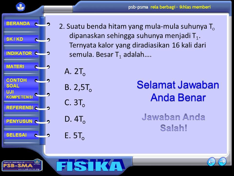 Selamat Jawaban Anda Benar A. 2To B. 2,5To C. 3To Jawaban Anda D. 4To