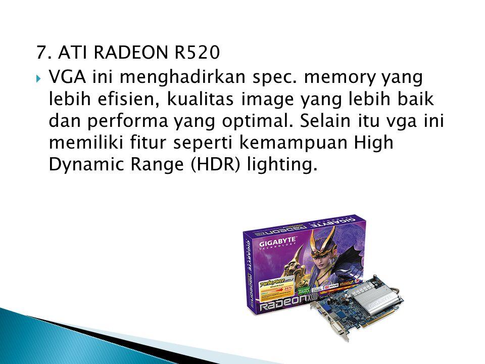 7. ATI RADEON R520