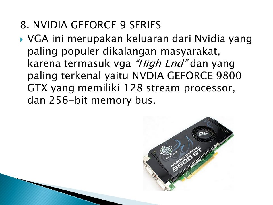 8. NVIDIA GEFORCE 9 SERIES