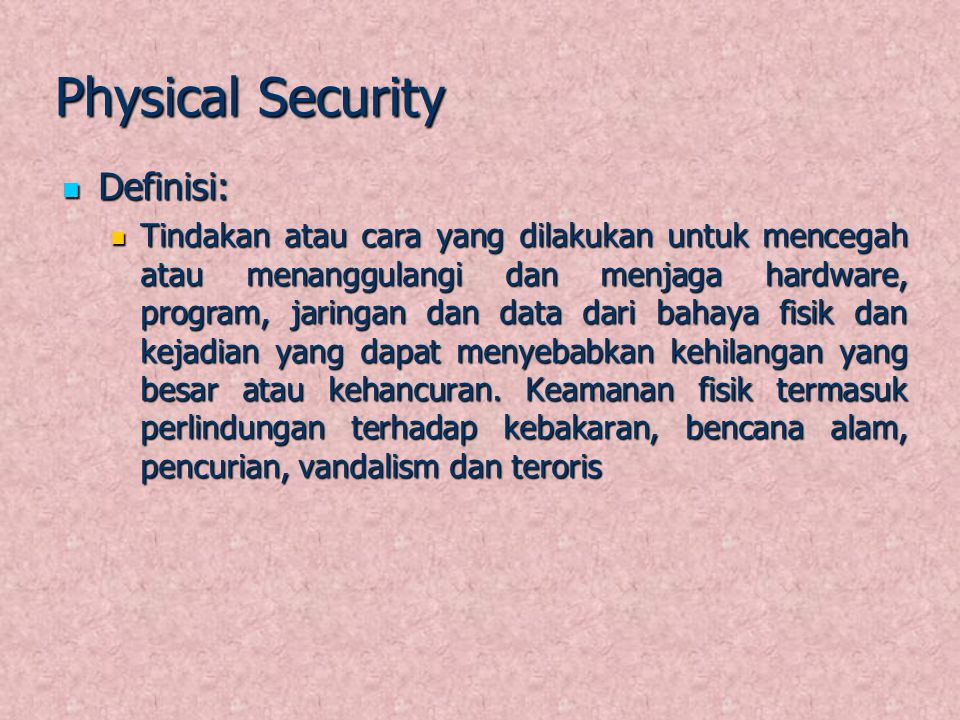 Physical Security Definisi: