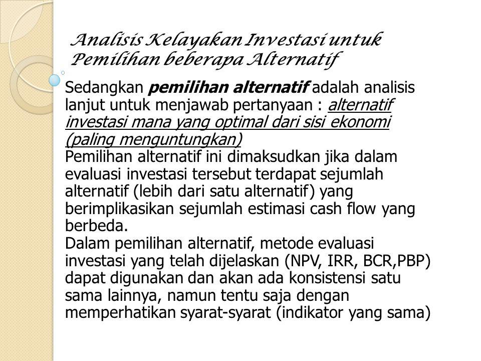 Analisis Kelayakan Investasi untuk Pemilihan beberapa Alternatif