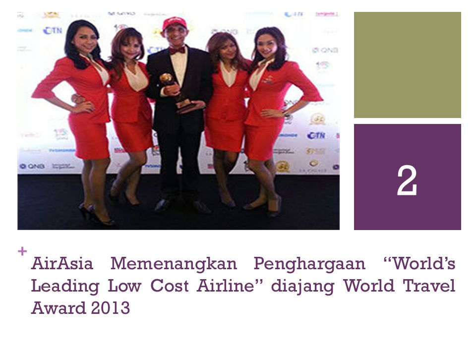 2 AirAsia Memenangkan Penghargaan World's Leading Low Cost Airline diajang World Travel Award 2013.