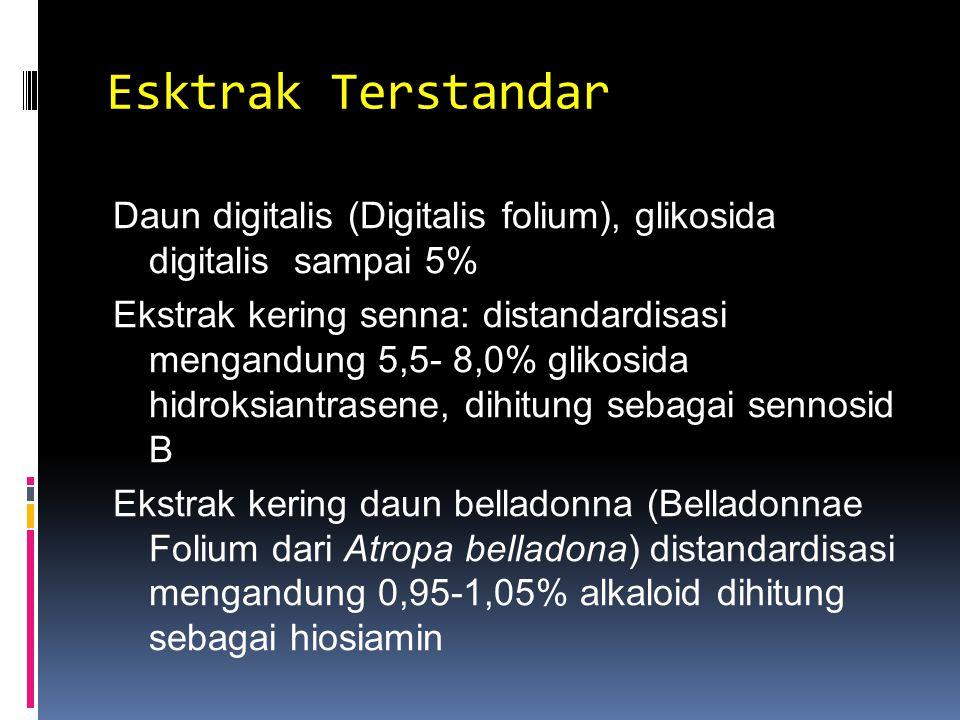 Esktrak Terstandar Daun digitalis (Digitalis folium), glikosida digitalis sampai 5%