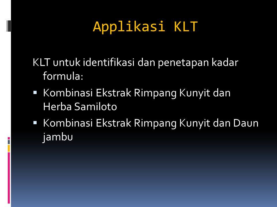 Applikasi KLT KLT untuk identifikasi dan penetapan kadar formula: