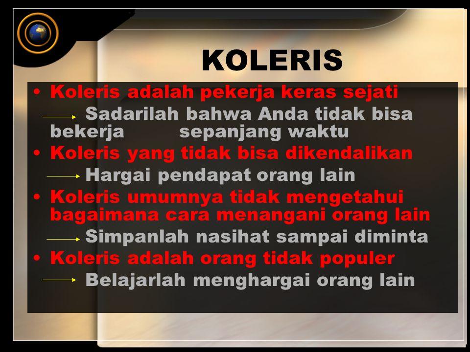 KOLERIS Koleris adalah pekerja keras sejati