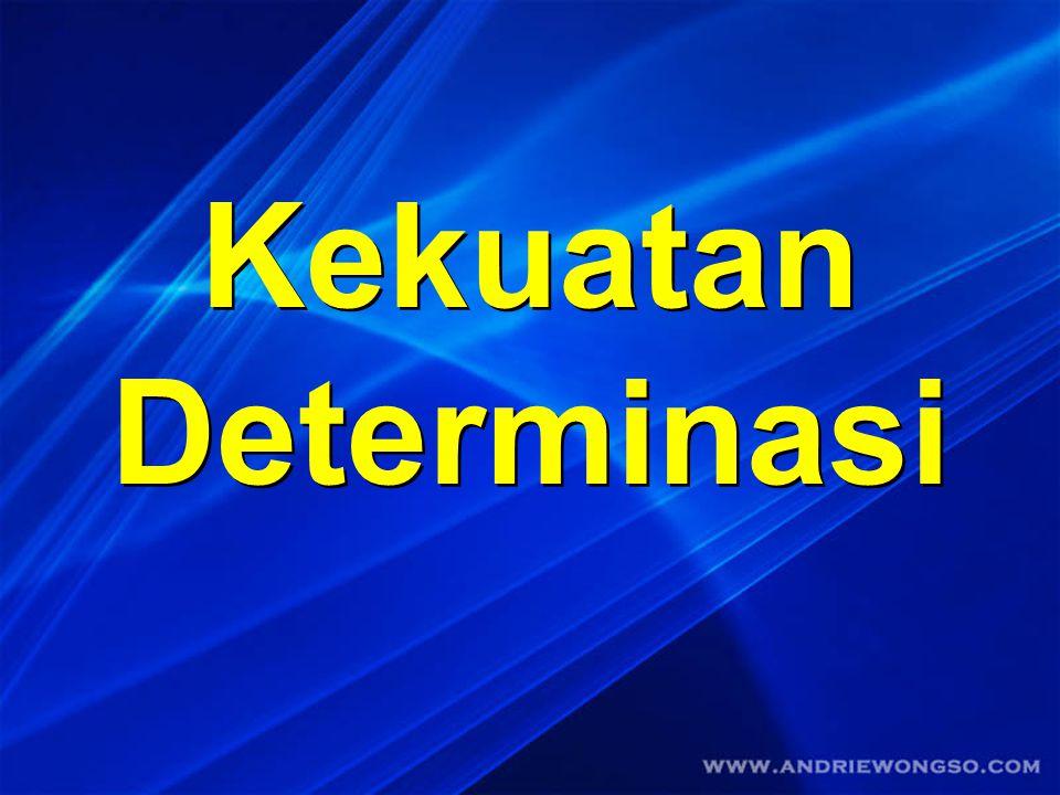 Kekuatan Determinasi