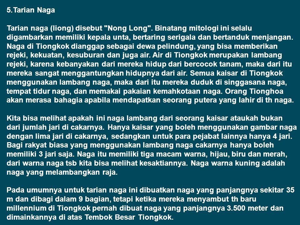 5. Tarian Naga Tarian naga (liong) disebut Nong Long
