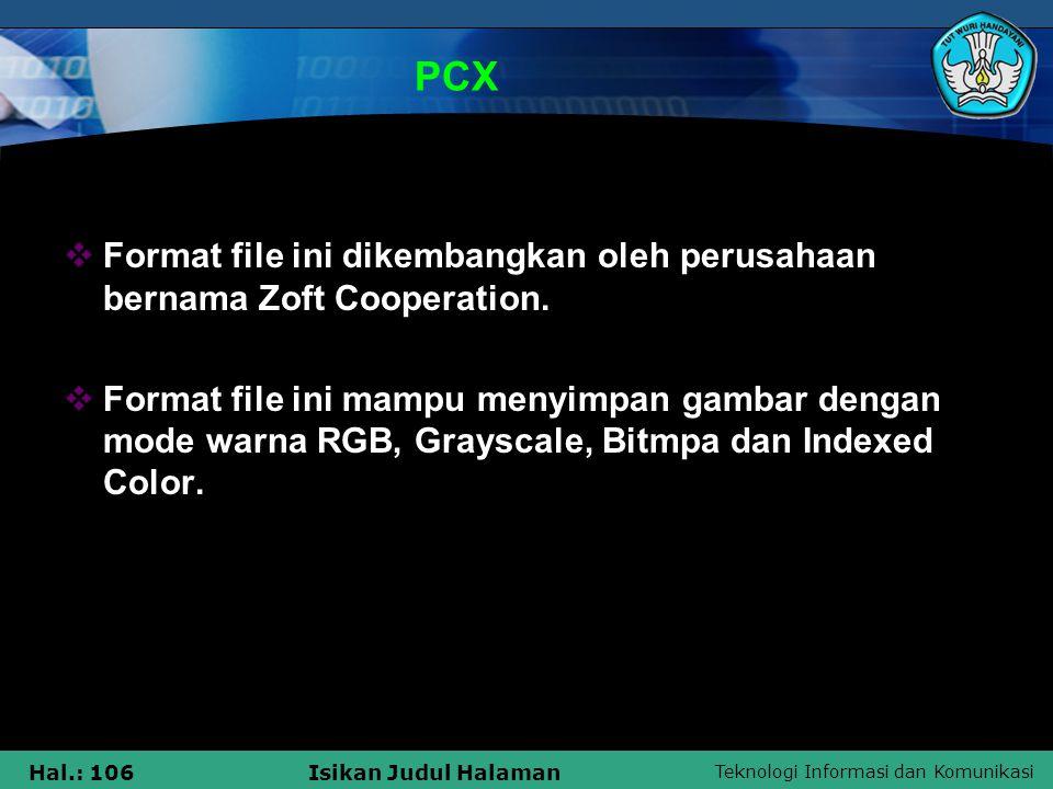PCX Format file ini dikembangkan oleh perusahaan bernama Zoft Cooperation.