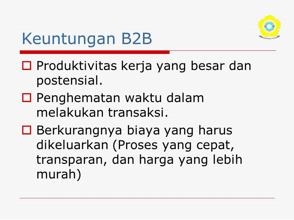 Keuntungan B2B Produktivitas kerja yang besar dan postensial.