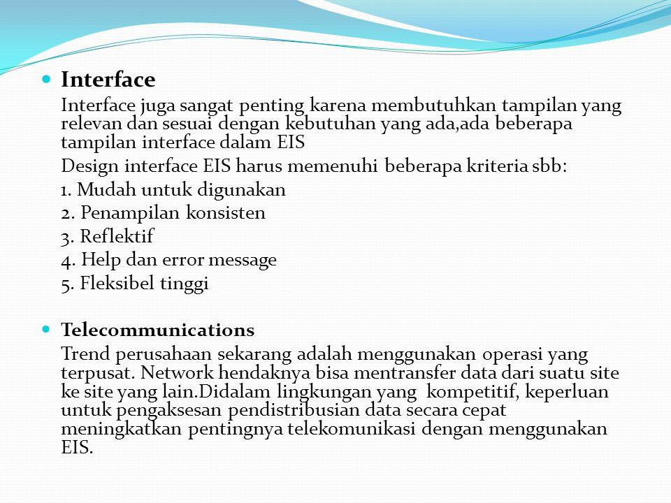 Interface Design interface EIS harus memenuhi beberapa kriteria sbb: