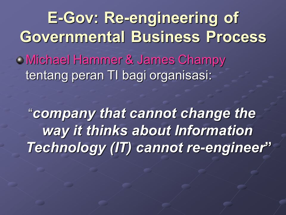 E-Gov: Re-engineering of Governmental Business Process