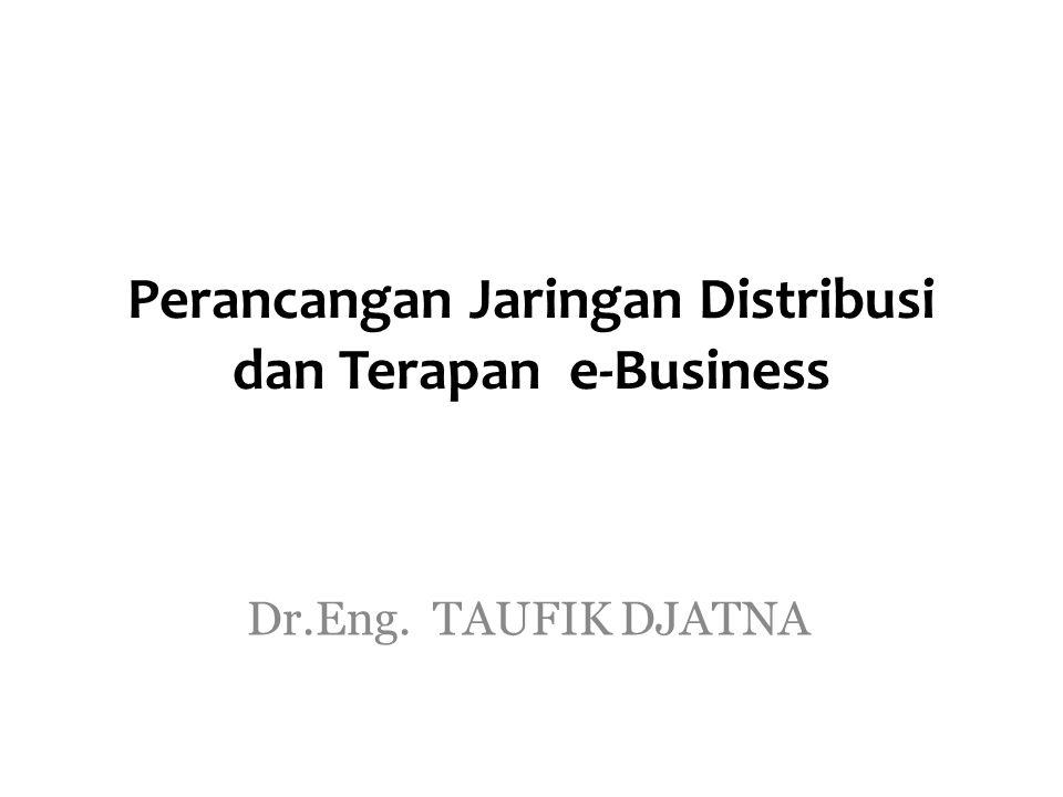 Perancangan Jaringan Distribusi dan Terapan e-Business
