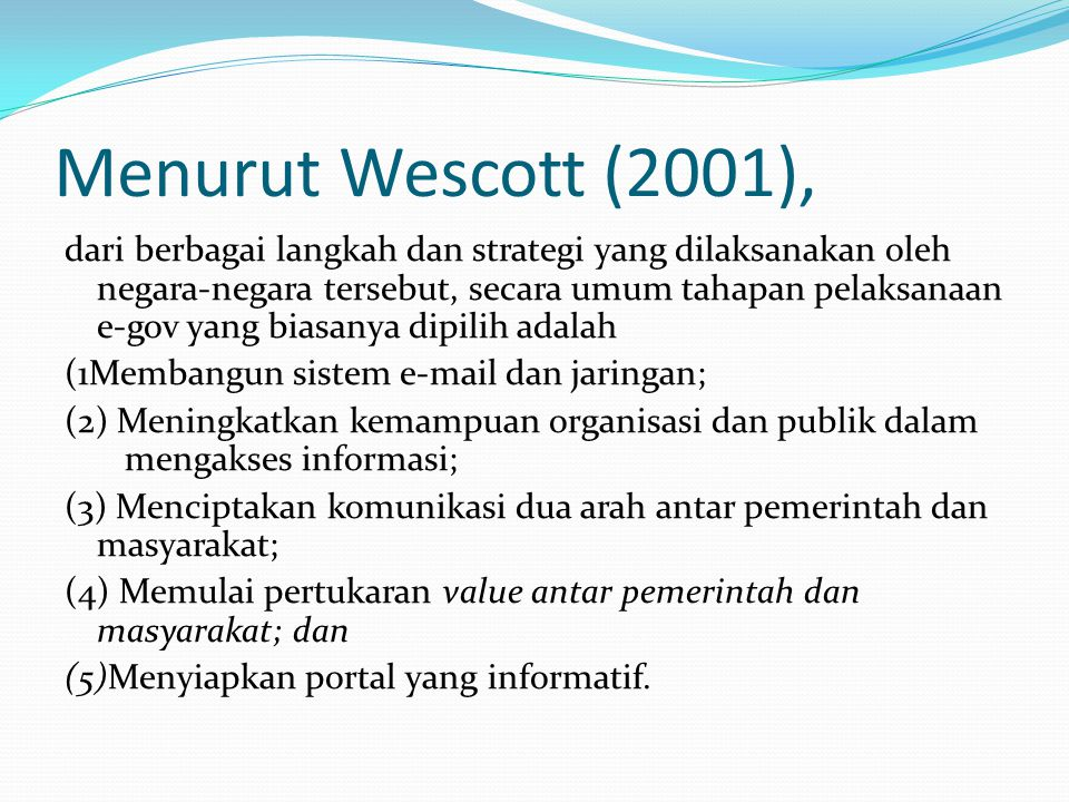 Menurut Wescott (2001),