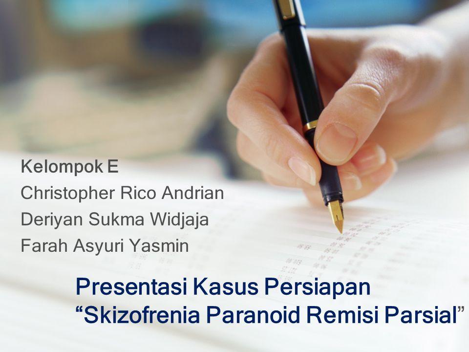 Presentasi Kasus Persiapan Skizofrenia Paranoid Remisi Parsial