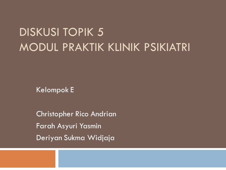 Diskusi Topik 5 Modul Praktik Klinik Psikiatri