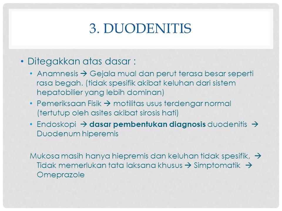 3. duodenitis Ditegakkan atas dasar :