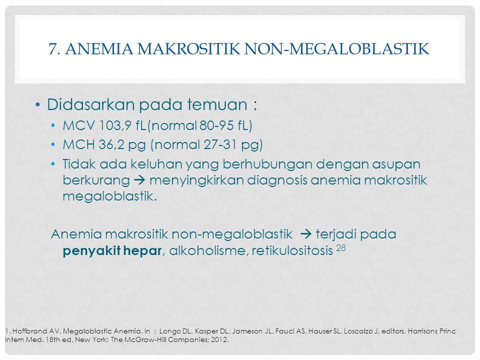 7. Anemia makrositik non-megaloblastik