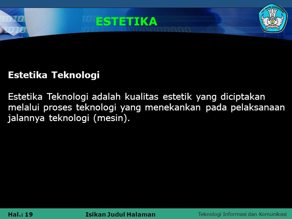 ESTETIKA Estetika Teknologi
