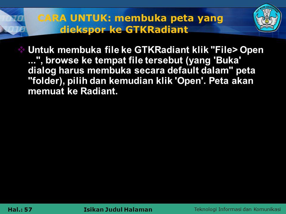 CARA UNTUK: membuka peta yang diekspor ke GTKRadiant