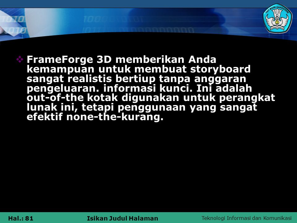 FrameForge 3D memberikan Anda kemampuan untuk membuat storyboard sangat realistis bertiup tanpa anggaran pengeluaran.