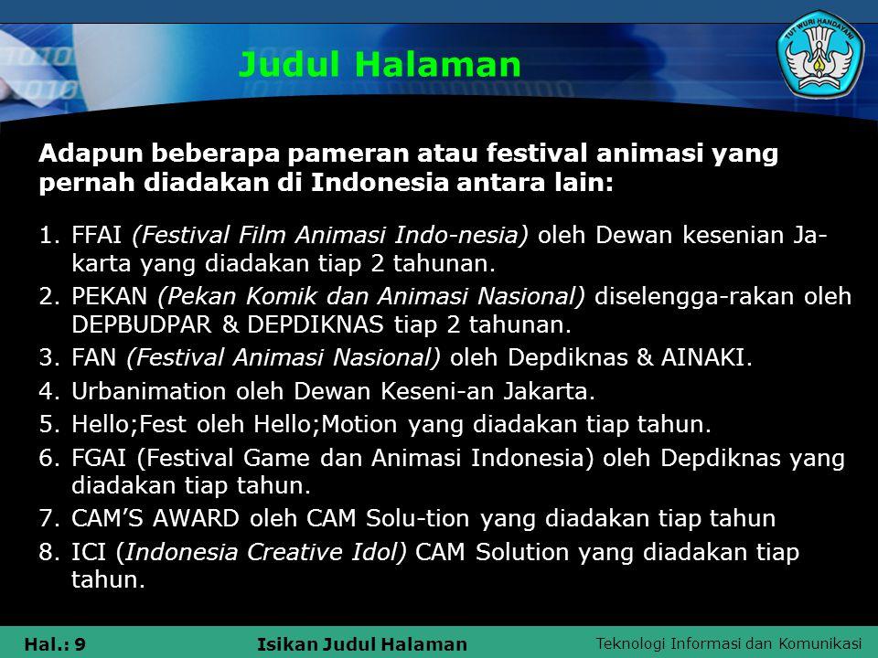 Judul Halaman Adapun beberapa pameran atau festival animasi yang pernah diadakan di Indonesia antara lain: