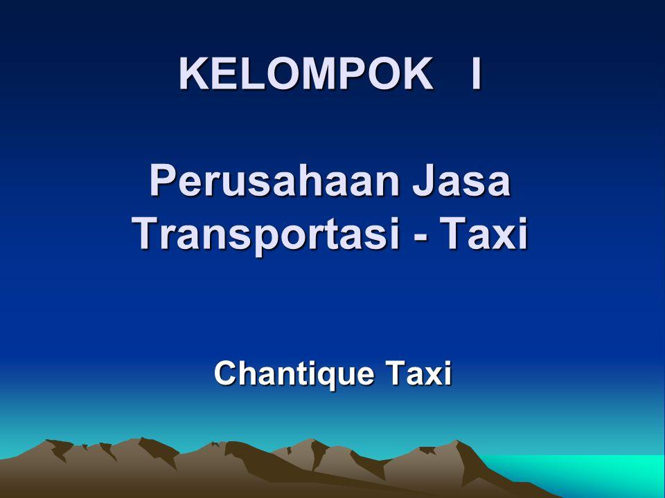 KELOMPOK I Perusahaan Jasa Transportasi - Taxi