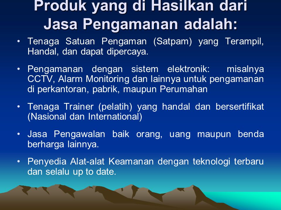 Produk yang di Hasilkan dari Jasa Pengamanan adalah: