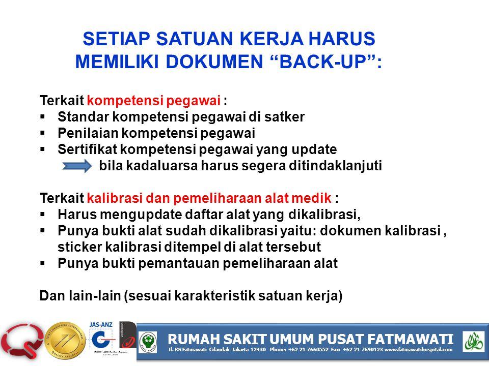 SETIAP SATUAN KERJA HARUS MEMILIKI DOKUMEN BACK-UP :