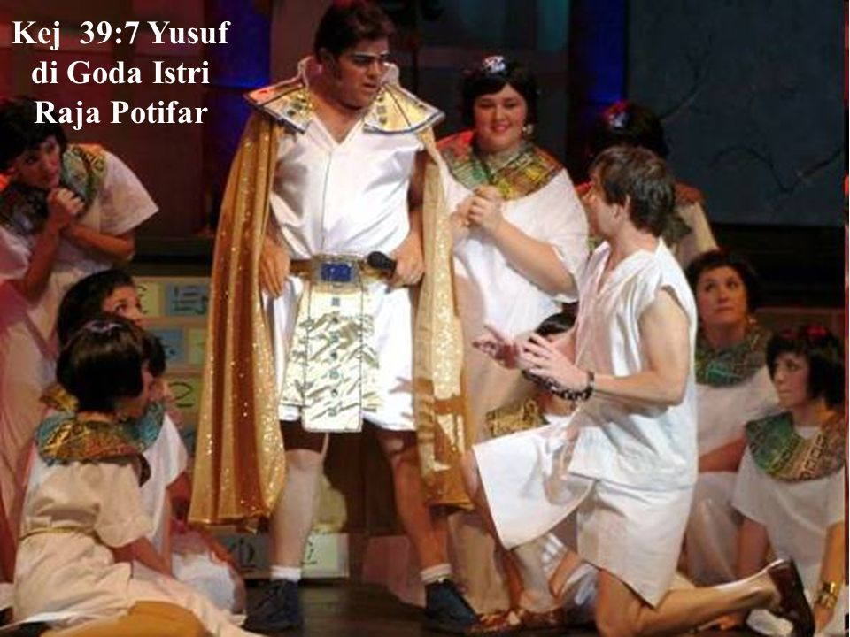 Kej 39:7 Yusuf di Goda Istri Raja Potifar