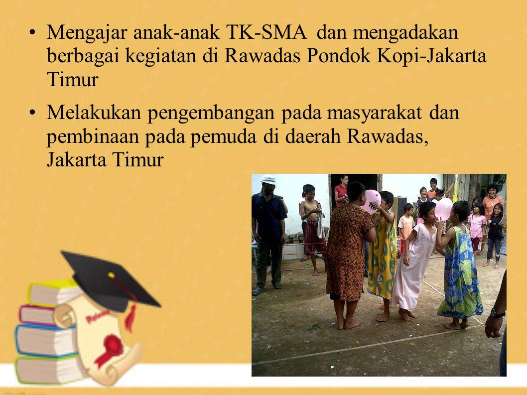 Mengajar anak-anak TK-SMA dan mengadakan berbagai kegiatan di Rawadas Pondok Kopi-Jakarta Timur
