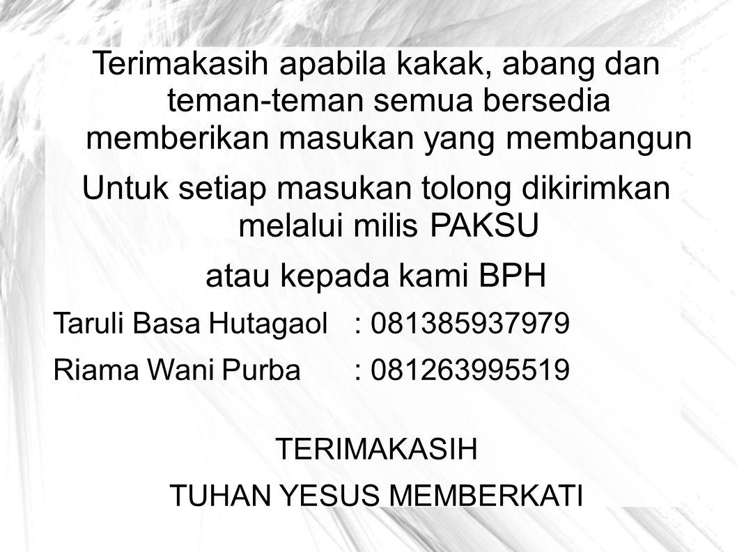 Untuk setiap masukan tolong dikirimkan melalui milis PAKSU