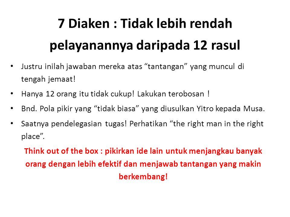 7 Diaken : Tidak lebih rendah pelayanannya daripada 12 rasul