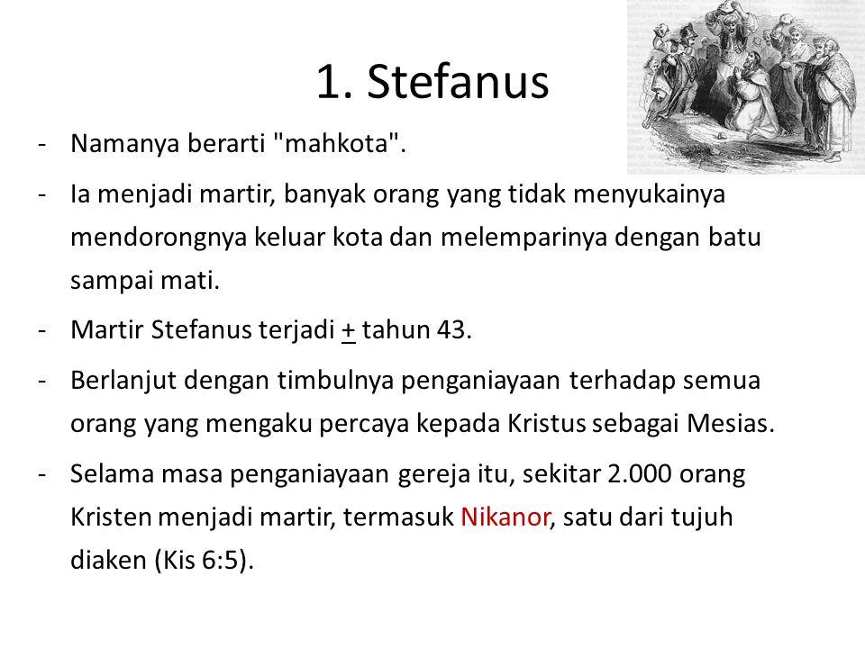 1. Stefanus Namanya berarti mahkota .