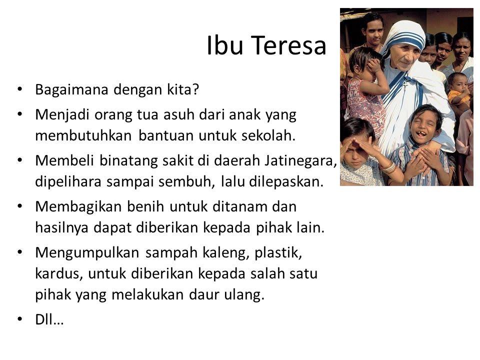 Ibu Teresa Bagaimana dengan kita