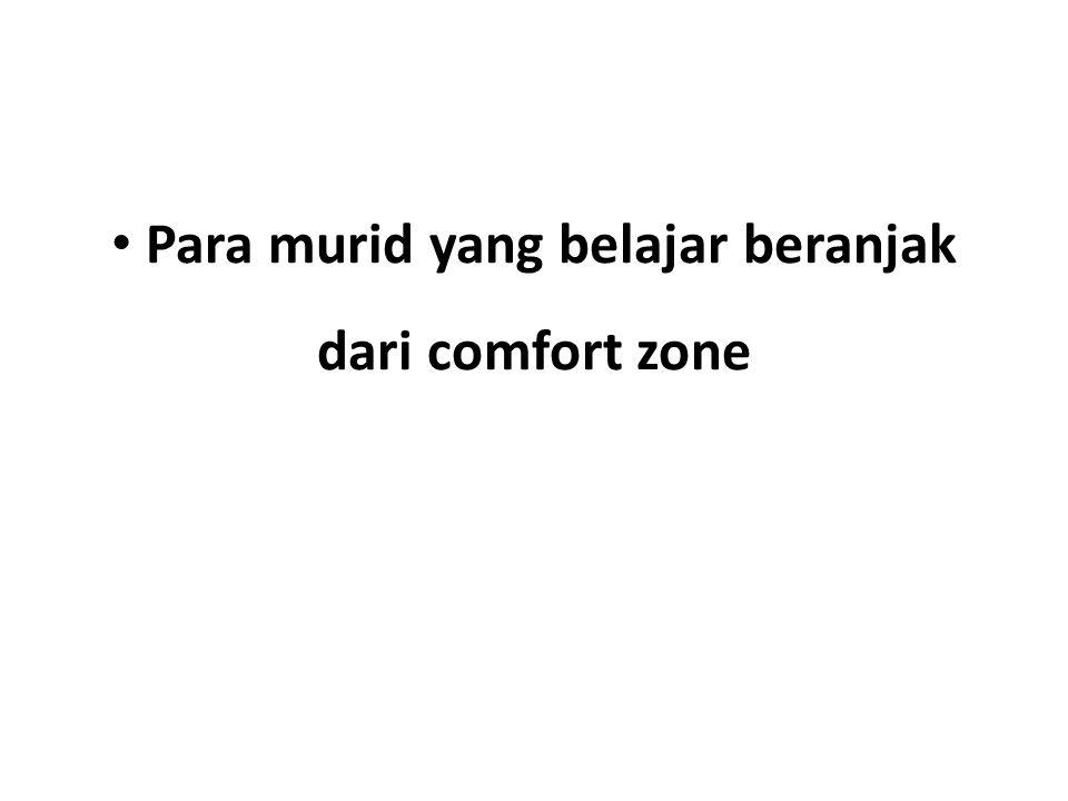 Para murid yang belajar beranjak dari comfort zone